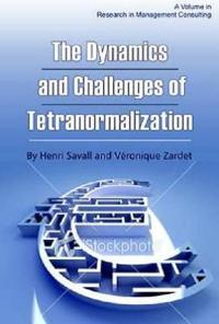 The Dynamics and Challenges of Tetranormalization