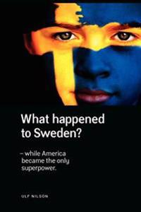 what happened to sweden ulf nilson pocket 9780967217642 adlibris bokhandel. Black Bedroom Furniture Sets. Home Design Ideas