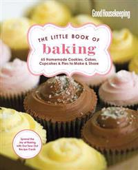 The Little Book of Baking: 55 Homemade Cookies, Cakes, Cupcakes & Pies to Make & Share