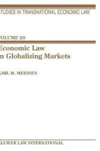 Economic Law In Globalizing Markets