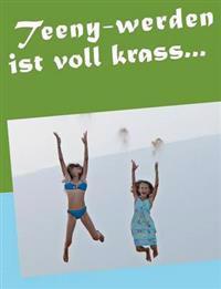 Teeny-Werden Ist Voll Krass...