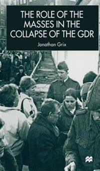 The Role of the Masses in the Collapse of the GDR