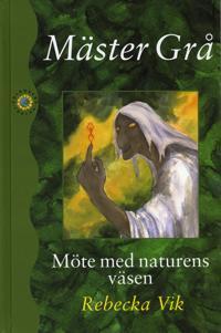 Mäster Grå : möte med naturens väsen
