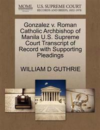 Gonzalez V. Roman Catholic Archbishop of Manila U.S. Supreme Court Transcript of Record with Supporting Pleadings