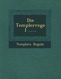 Die Templerregel ......