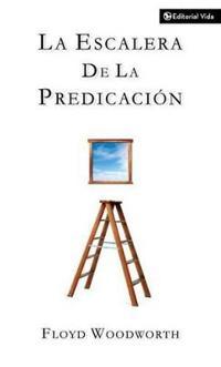 La scalera de la predicacion / The Steps of Preaching