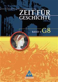 Zeit für Geschichte 1. (Ausgabe G8). Schülerband. Baden-Württemberg, Niedersachsen