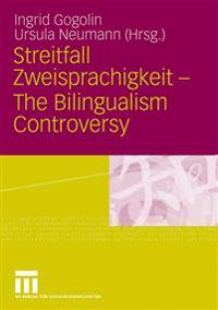 Streitfall zweisprachigkeit - The Bilingualism Controversy