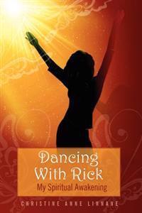 Dancing with Rick: My Spiritual Awakening