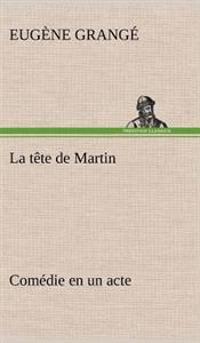 La Tete de Martin Comedie En Un Acte