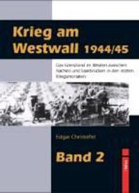 Krieg am Westwall 1944/45 - Band 2