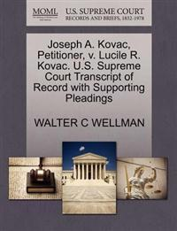 Joseph A. Kovac, Petitioner, V. Lucile R. Kovac. U.S. Supreme Court Transcript of Record with Supporting Pleadings