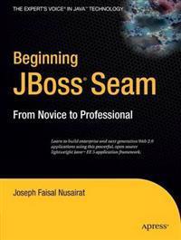Beginning Jboss Seam: From Novice to Professional
