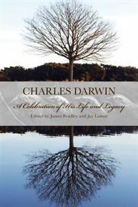Charles Darwin: A Celebration of His Life and Legacy