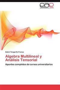 Algebra Multilineal y Analisis Tensorial