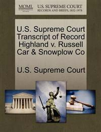 U.S. Supreme Court Transcript of Record Highland V. Russell Car & Snowplow Co