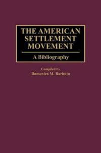 The American Settlement Movement