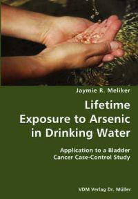 Lifetime Exposure to Arsenic in Drinking Water