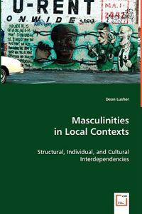 Masculinities in Local Contexts