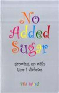No added sugar - growing up with type 1 diabetes