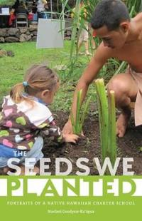 The Seeds We Planted