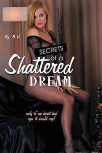 Secrets of a Shattered Dream