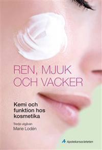 Ren, mjuk och vacker : kemi och funktion hos kosmetika