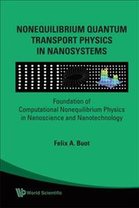 Nonequilibrium Quantum Transport Physics in Nanosystems