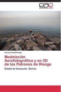 Modelacion Aerofotografica y En 3D de Los Patrones de Riesgo