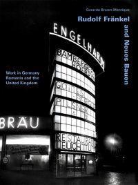 Rudolf Frankel and Neues Bauen