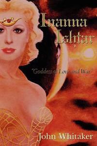 Inanna/Ishtar: Goddess of Love and War