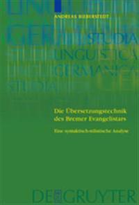 Die UEbersetzungstechnik des Bremer Evangelistars