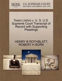 Tosini (John) V. U. S. U.S. Supreme Court Transcript of Record with Supporting Pleadings