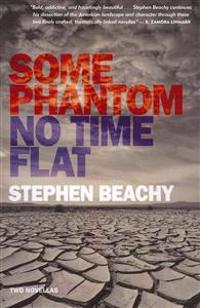 Some Phantom/No Time Flat: Two Novellas