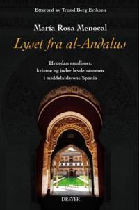 Lyset fra al-Andalus - María Rosa Menocal pdf epub
