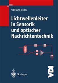 Lichtwellenleiter in Sensorik und Optischer Nachrichtentechnik