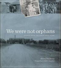 We Were Not Orphans