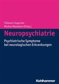 Neuropsychiatrie: Psychiatrische Symptome Bei Neurologischen Erkrankungen