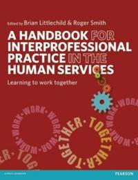 Handbook for Interprofessional Practice in the Human Services