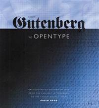 From Gutenberg to Opentype: An Illustrated History of Type from the Earliest Letterforms to the Latest Digital Fonts