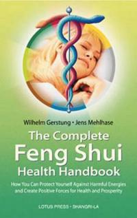 The Complete Feng Shui Health Handbook