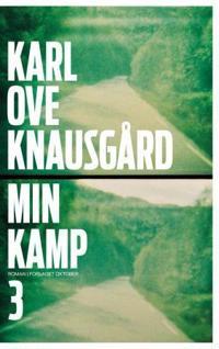 Min kamp; tredje bok - Karl Ove Knausgård | Ridgeroadrun.org
