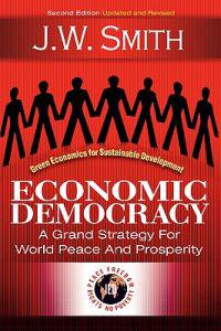 Economic Democracy: A Grand Strategy for World Peace and Prosperity