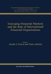 Emerging Financial Markets and the Role of International Financial Organizations