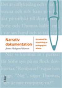 Narrativ dokumentation : en metod för utveckling av pedagogiskt arbete