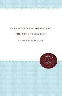 Katherine Anne Porter and the Art of Rejection