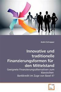 Innovative Und Traditionelle Finanzierungsformen Fur Den Mittelstand