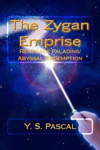 The Zygan Emprise: Renegade Paladins/Abyssal Redemption