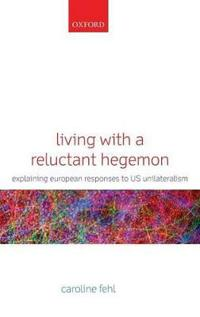 Living with a Reluctant Hegemon