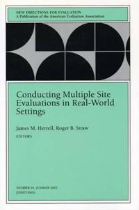 Conducting Multiple Site Evaluations in Real-World Settings: New Directions for Evaluation, Number 94